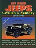 Off Road Jeeps Civilian & Military 1944-1971 compiled by T. Richards