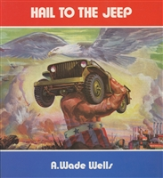 Hail to the Jeep by A. Wade Wells