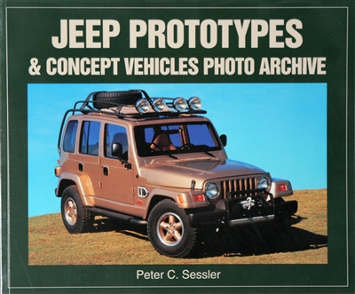 Jeep Prototype & Concept Vehicles Photo Archive by Peter Sessler