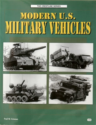 Modern U.S. Military Vehicles by Fred W. Crismon