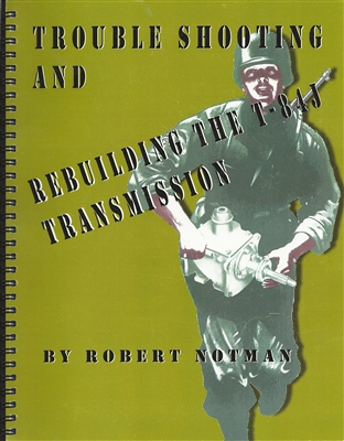 Trouble Shooting and Rebuilding the T-84J Transmission by Robert Notman