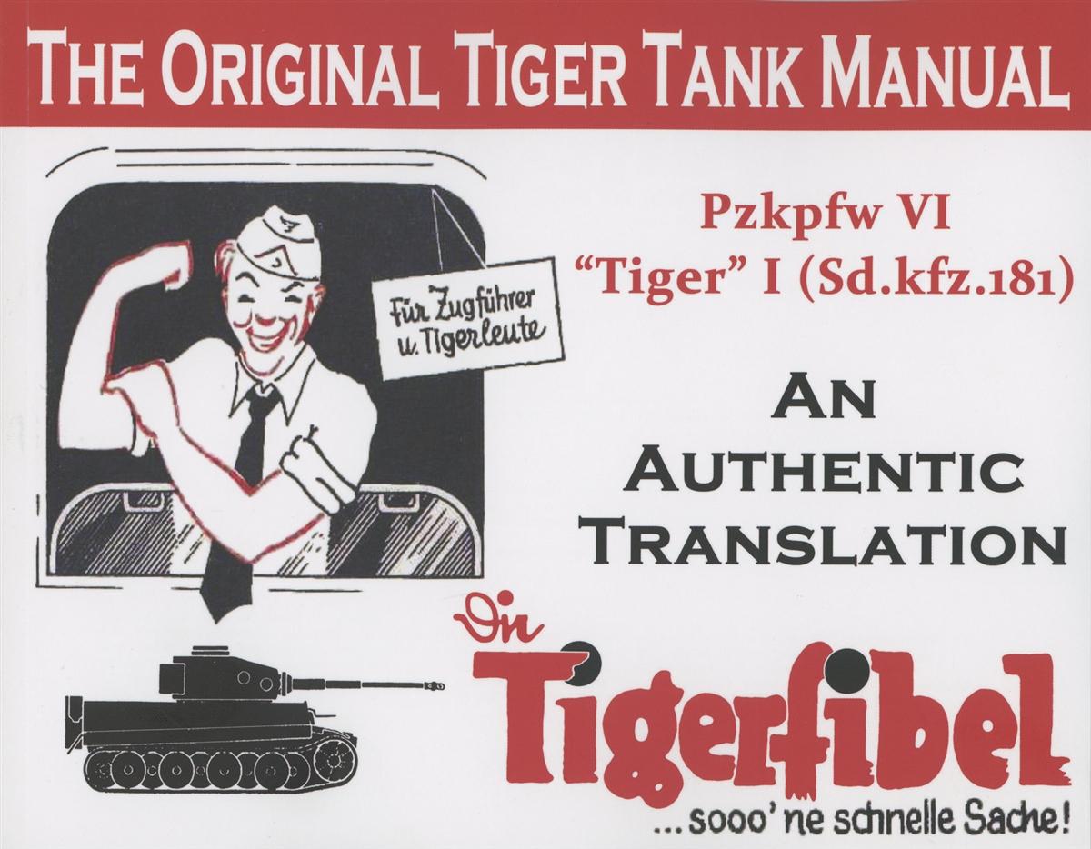 Amazon. Com: tigerfibel: 1943 german tiger tank crew instruction.