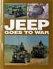 Jeep Goes to War (1st Edition) by Will Fowler