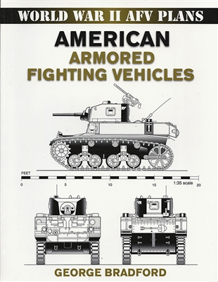 American Armored Fighting Vehicles by George Bradford