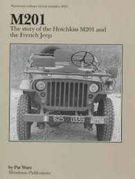 M201:  The Story of the Hotchkiss Jeep by Pat Ware