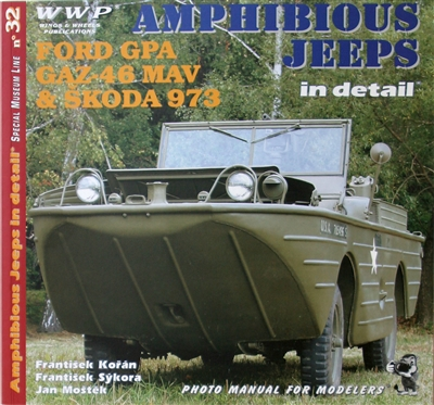 Amphibious Jeeps in Detail: Ford GPA, GAZ-46 MAV & SKODA 973, by Frantisek Koran