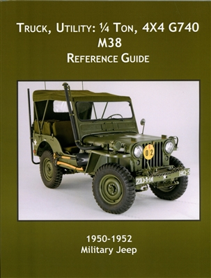 Truck Utility: 1/4 Ton, 4x4 G740.  M38 Reference Guide by Ryan Miller
