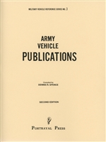 Army Vehicle Publications, 2nd Editions by Dennis Spence