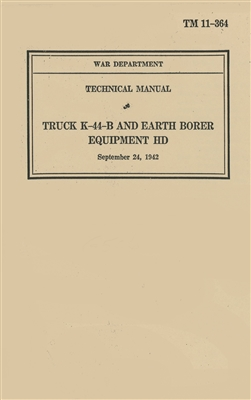 TM 11-364 Operator Manual on K44B Truck & Earth Boring Equipment.  Built on Chevrolet 1 1/2 Ton 4x4 Chassis (G506).