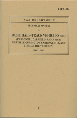TM 9-707 Operator & Maintenance Manual for International Half-Track (G147).  Includes M5, M5A1, M9A1 & M14.