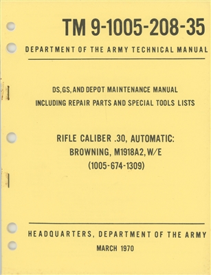 "TM 9-1005-208-35 Depot Maintenance Manual (Rebuild) including Repair Parts for Browning M1918A2 (""BAR"")"