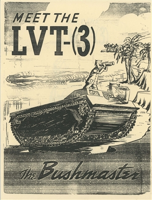 "Meet the LVT-(3) ""The Bushmaster"" US Marine Corps Technical Publication No. 7"
