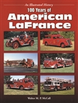 100 Years of American LaFrance by Walter MP McCall