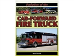 The Evolution of the Cab-Forward Fire Truck by Kent Parrish