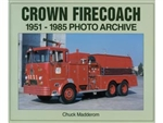 Crown Firecoach 1951 - 1985 Photo Archive