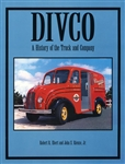 Divco: A History of the Truck and Company by Ebert & Rienzo Jr