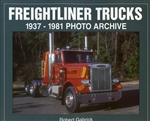 Freightliner Trucks 1937 - 1981 by Robert Gabrick
