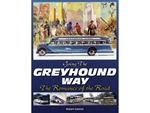Going the Greyhound Way: The Romance of the Road by Robert Gabrick