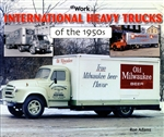 International Heavy Trucks of the 1950s by Ron Adams