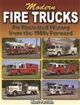 Modern Fire Trucks: An Illustrated History from the 1980s - Present by Kent Parrish