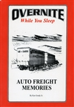 Overnite While You Sleep: Auto Freight Memories by Ken Goudy Jr.