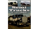 Semi Trucks of the 1960s by Ron Adams
