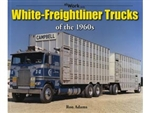 White-Freightliner Trucks of the 1960s