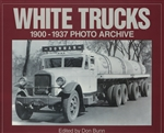White Trucks 1900 - 1937 by Don Bunn