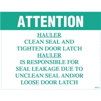 DECAL ATTENTION HAULER CLEAN SEAL AND TIGHTEN DOOR LATCH