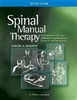 Spinal Manual Therapy: An Introduction to Soft Tissue Mobilization, Spinal Manipulation, Therapeutic and Home Exercises