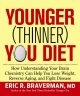 The Younger (Thinner) You Diet: Break the Aging Code and Enjoy Effortless Weight Loss