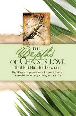 Bulletin Palm Sunday Depths Of Christ S Love 081407007236