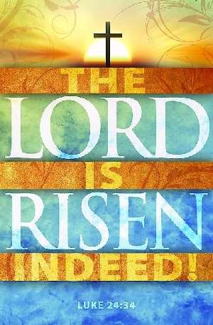 Bulletin Lord Is Risen Indeed Easter Luke 24 34