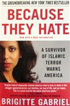 Because They Hate: A Survivor of Islamic Terror Warns America: 9780312358372