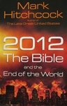 2012, The Bible and the End of the World-Mark Hitchcock: 9780736926515