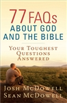 77 FAQs About God And The Bible by McDowell: 9780736949248
