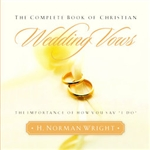 The Complete Book of Christian Wedding Vows by H. Norman Wright: 9780764224119