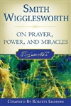 Smith Wigglesworth On Prayer Power & Miracles: 9780768423150