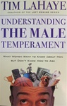 Understanding the Male Temperament: What Women Want to Know about Men But Don't Know How to Ask: 9780800757540