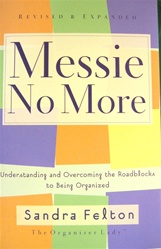 Messie No More: Understanding and Overcoming the Roadblocks to Being Organized: 9780800758271