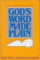 God's Word Made Plain-Friederichsen: 9780802430410