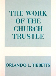 The Work of the Church Trustee, Orlando L. Tibbetts: 9780817008253