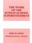 The Work Of The Sunday School Superintendent: 9780817012298