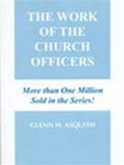 The Work of the Church Officers - Glenn H. Asquith