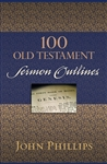 100 Old Testament Sermon Outlines: 9780825443732