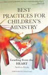 Best Practices for Children's Ministry: Leading from the Heart - Andrew Ervin: 9780834125568