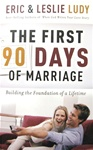 The First 90 Days of Marriage - Eric & Leslie Ludy: 9780849905247