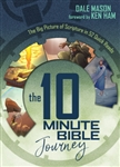 10 Minute Bible Journey: The Big Picture Of Scripture In 52 Quick Reads: 9780892217557