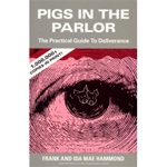 Pigs in the Parlor: A Practical Guide to Deliverance - Frank Hammond: 9780892280278
