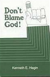 Dont Blame God by Hagin:  9780892760565